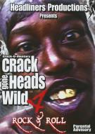 Crackheads Gone Wild: Volume 4 - Rock & Roll Movie