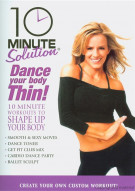 10 Minute Solution: Dance Your Body Thin! Movie