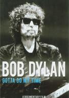 Bob Dylan: Gotta Do My Time Movie