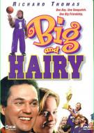 Big And Hairy Movie