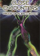 Close Encounters: Proof Of Alien Contact Movie