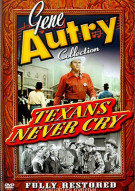 Gene Autry Collection: Texans  Never Cry Movie