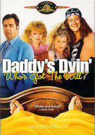 Daddys Dyin...Whos Got The Will? Movie