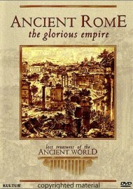 Lost Treasures Of The Ancient World: Ancient Rome - The Glorious Empire Movie