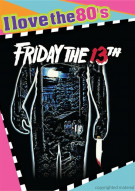 Friday The 13th (I Love The 80s) Movie