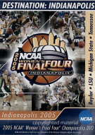 2005 NCAA Womens Final Four: Destination: Indianapolis Movie