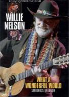 Willie Nelson: What A Wonderful World Movie