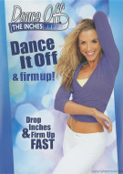 Dance Off The Inches: Dance It Off & Firm Up! Movie
