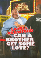 Lavell Crawford: Can A Brother Get Some Love? Movie