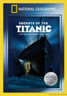 National Geographic: Secrets Of The Titanic - 100 Year Anniversary Edition Movie
