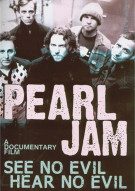 Pearl Jam: See No Evil Hear No Evil Movie