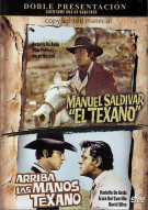 Manuel Saldivar, El Texano / Arriba Las Manos Texanos (Double Feature) Movie