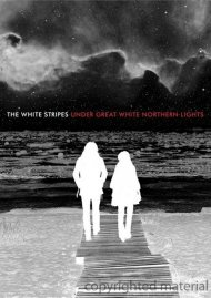 White Stripes, The: Under Great White Northern Lights Movie