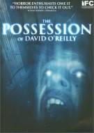 Possession Of David O'Reilly, The Movie
