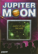Jupiter Moon: Ghost In The Machine Movie