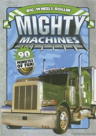 Mighty Machines: Big Wheels Rollin Movie