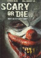 Scary Or Die Movie