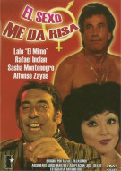 El Sexo Me Da Risa Movie