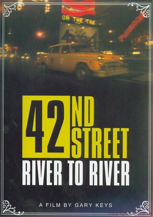 42nd Street: River To River Movie