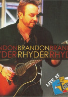 Brandon Rhyder: Live At Billy Bobs Texas Movie