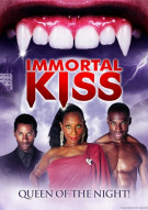 Immortal Kiss: Queen Of The Night Movie