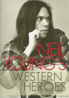 Neil Youngs Western Heroes Movie