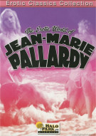 Erotic World Of Jean-Marie Pallardy, The Movie