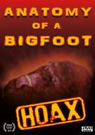 Anatomy Of A Bigfoot Hoax Movie