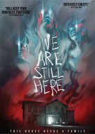 We Are Still Here Movie