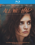 All We Had Blu-ray