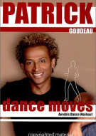 Dance Moves With Patrick Goudeau Movie