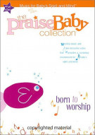 Praise Baby Collection, The:  Born to Worship Movie