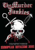 Murder Junkies, The: European Invasion 2005 Movie