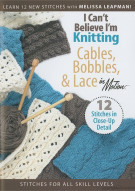 I Cant Believe Im Knitting: Cables, Bobbles, & Lace Movie