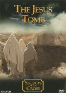 Secrets Of The Cross: The Jesus Tomb Movie