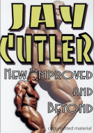 Jay Cutler:  New, Improved And Beyond Movie