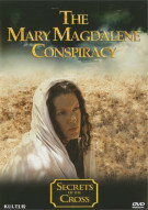 Secrets Of The Cross: The Mary Magdalene Conspiracy Movie