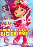 Strawberry Shortcake: Bright Lights, Big Dreams Movie