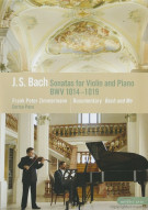 Bach: Sonatas For Violin And Piano BWV 1014-1019 Movie