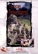 Incas Remembered, The Movie