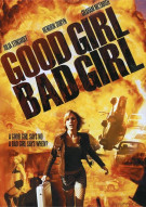 Good Girl Bad Girl Movie