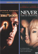 Body, The / Never Talk To Strangers (Double Feature) Movie