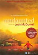 Undaunted: The Early Life Of Josh McDowell Movie