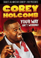 Corey Holcomb: Your Way Aint Working (DVD + UltraViolet) Movie