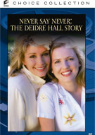 Never Say Never: The Deidre Hall Story Movie
