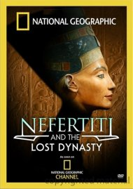 National Geographic: Nefertiti And The Lost Dynasty Movie