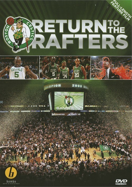 Return To The Rafters: A Celtic Return To The Top Of The Game Movie