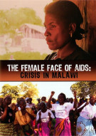 Female Face Of AIDS: Crisis In Malawi, The Movie