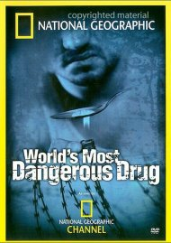 National Geographic: Worlds Most Dangerous Drug Movie