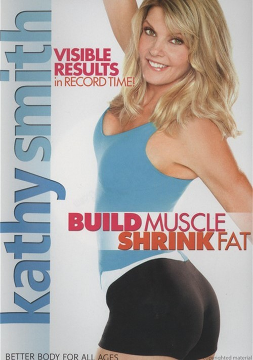 Kathy Smith: Build Muscle, Shrink Fat Movie